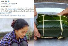 Photo of Tin vui đầu năm mới, video gói bánh chưng ngày Tết của Ẩm Thực Mẹ Làm được Fanpage Youtube 100 triệu người theo dõi chia sẻ, giới thiệu đến toàn thế giới