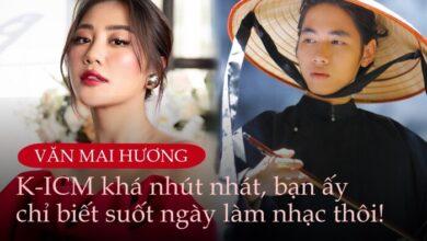 Photo of Văn Mai Hương: 'K-ICM ngoài đời khá nhút nhát, bạn ấy chỉ biết suốt ngày làm nhạc thôi'